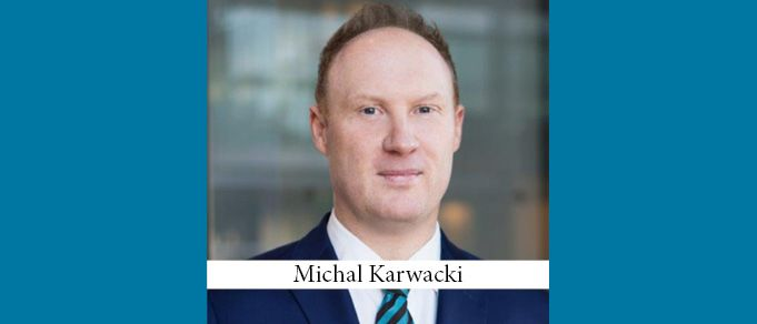 The Buzz in Poland: Interview with Michal Karwacki of Squire Patton Boggs