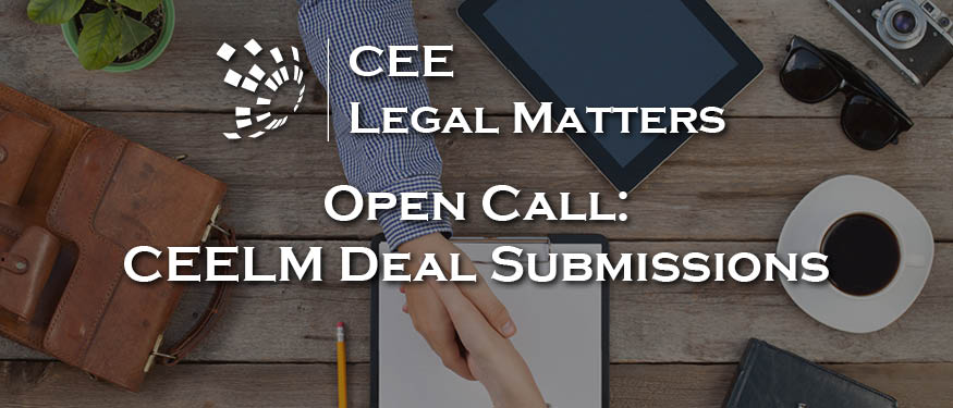 Open Call: Open Call for Submissions for the CEE Legal Matters Deal Table and Deal of the Year Award