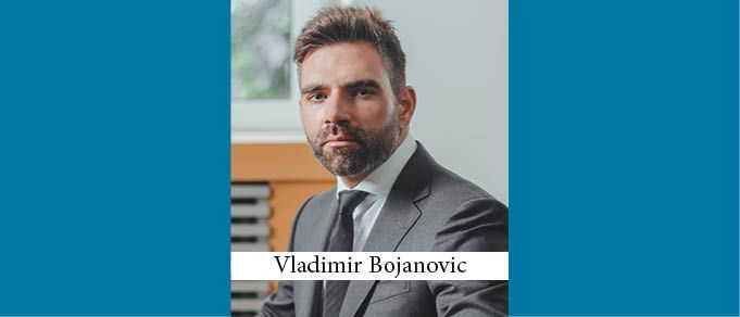 The Buzz in Serbia: Interview with Vladimir Bojanovic of Bojanovic & Partners