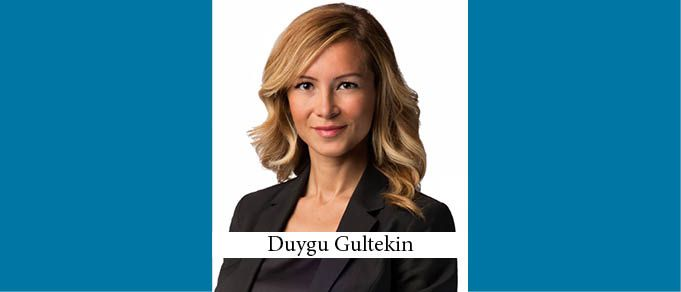 The Buzz in Turkey: Interview with Duygu Gultekin Partner at Esin Attorney Partnership