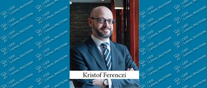 Kristof Ferenczi Takes Over as Managing Partner of Kinstellar Budapest