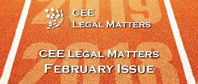 Kicking 2019 Off in Style: New Issue of CEE Legal Matters Magazine Out Now
