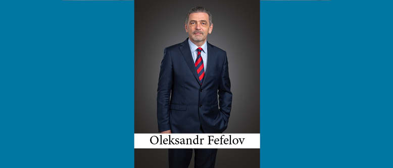Oleksandr Fefelov Appointed Partner at Ilyashev & Partners