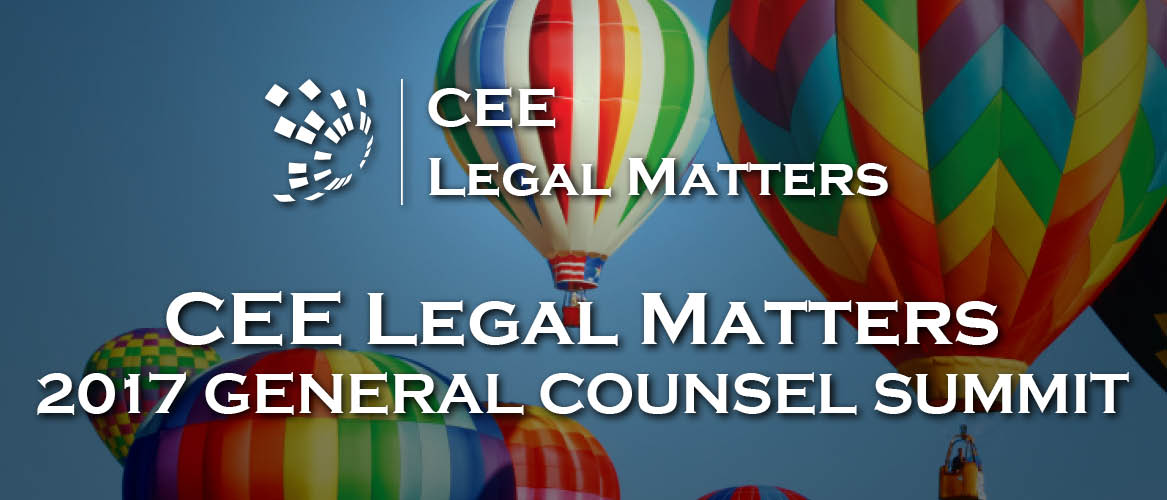 Registration for the CEE Legal Matters 2017 General Counsel Summit Open!