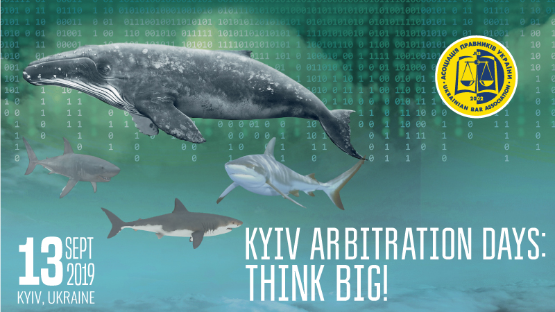 Kyiv Arbitration Days 2019: Think Big!